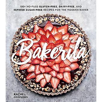 Bakerita - 100+ Sans gluten - Sans produits laitiers et raffinés Sugar-Fre