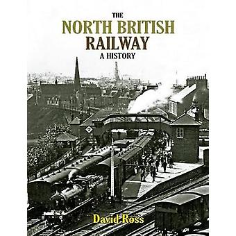 The North British Railway - A History by David Ross - 9781840337990 Bo