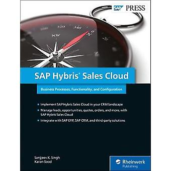 SAP Hybris Sales Cloud - Business Processes - Functionality - and Conf