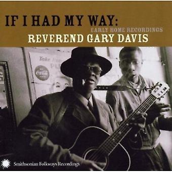 El Reverendo Gary Davis - si tenía mi manera temprana Inicio grabaciones de Reverendo [CD] USA importar