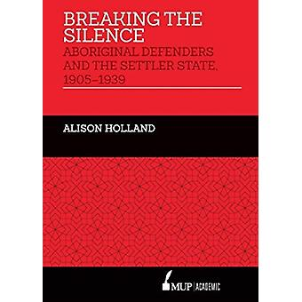 Breaking the Silence by Holland & Alison