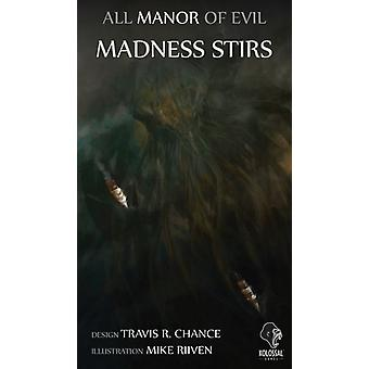 All Manor of Evil Madness Stirs