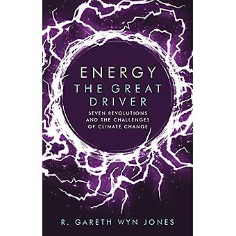 Energy, the Great Driver: Seven Revolutions and the Challenges of Climate Change