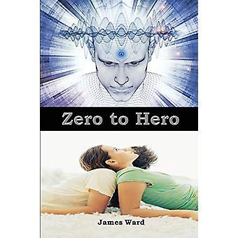 Zero to Hero by James Ward - 9780648397601 Book