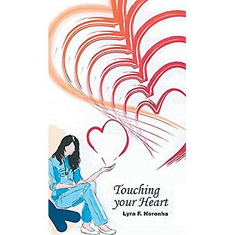 Touching Your Heart by Lyra F Noronha - 9781482840681 Book
