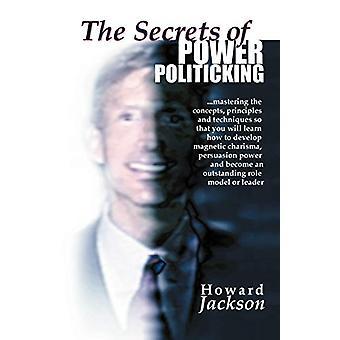 The Secrets of Power Politicking by Professor Howard Jackson - 978158