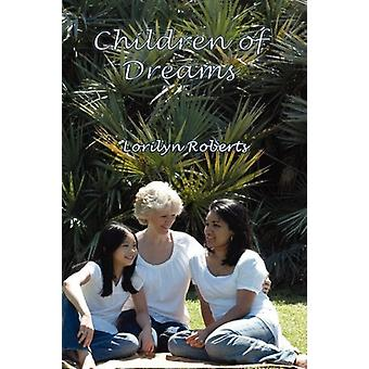 Children of Dreams by Lorilyn Roberts - 9781602643871 Book