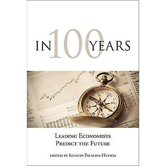 In 100 Years - Leading Economists Predict the Future