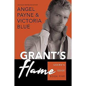 Grants Flame by Angel PayneVictoria Blue