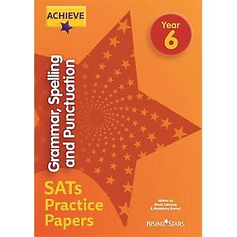 Achieve Grammar Spelling and Punctuation SATs Practice Papers Year 6