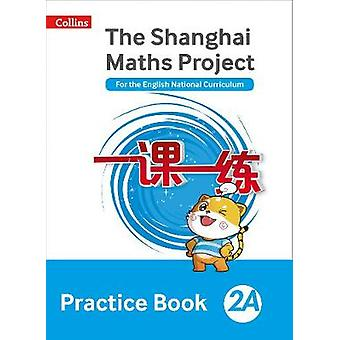 Practice Book 2A The Shanghai Maths Project