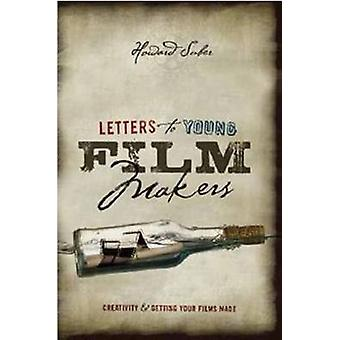Letters to Young Filmmakers Creativity and Getting Your Films Made by Howard Suber