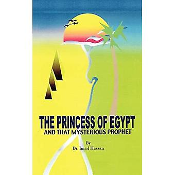 The Princess of Egypt and That Mysterious Prophet: The Milestones of Mohammed in the Bible