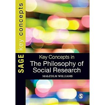 Key Concepts in the Philosophy of Social Research by Malcolm Williams