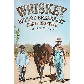 Whiskey voor ontbijt - een roman van Benjy Griffith - 9780881461237 B