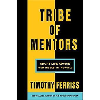 Stamm der Mentoren - kurzes Leben Beratung von den besten in der Welt von Tim