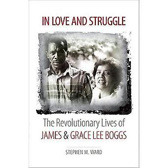 In Liebe und Kampf - das revolutionäre Leben von James und Grace Lee