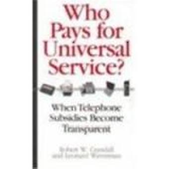 ¿Quién paga por el servicio Universal? -Cuando el teléfono subsidios se convierten en Tran