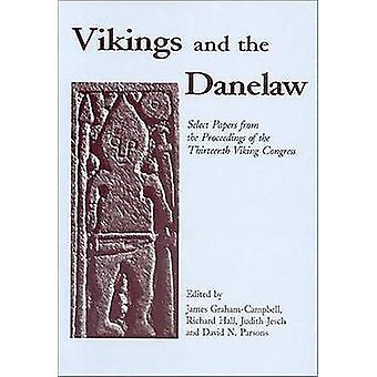 Vikings and the Danelaw by James Graham-Campbell - Richard Hall - Jud