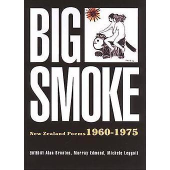 Big Smoke - New Zealand Poems 1960-1975 by Alan Brunton - Murray Edmon