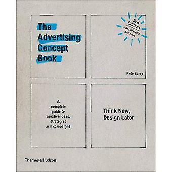 Die Werbung Konzeptbuch: Denken Sie jetzt, später Design