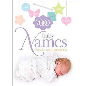 7000 Baby Names: Classic and Modern