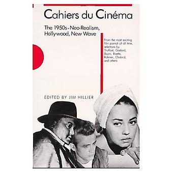 Cahiers Du Cinema: 1950er Jahre: Neo-Realismus, Hollywood, New Wave v. 1 (Harvard Filmwissenschaft)