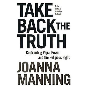 Take Back the Truth: Confronting Papal Power and the Religious Right