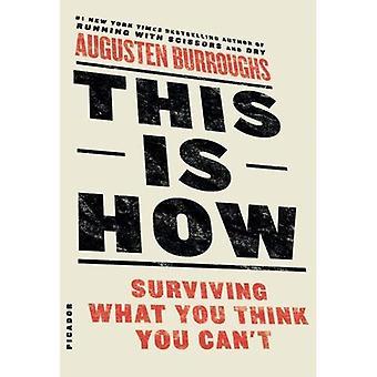 C'est comment: survivre à ce que vous pensez que vous ne pouvez pas
