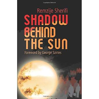 Shadow Behind the Sun: Flight from Kosovo: A Woman's Story