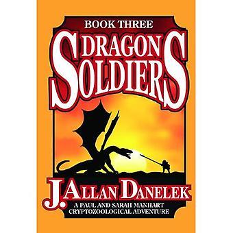 Dragon Soldiers: Un Paul et Sarah Manhart aventure Cryptozoological, livre III (Paul et Sarah Manhart Cryptozoological...