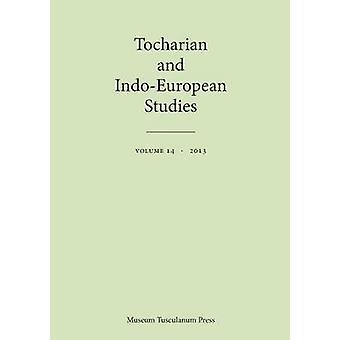 Tocharian and IndoEuropean Studies Volume 14 by Pinault & GeorgesJean