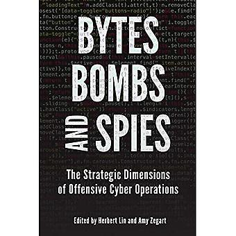 Bytes, Bombs, and Spies: The Strategic Dimensions of� Offensive Cyber Operations