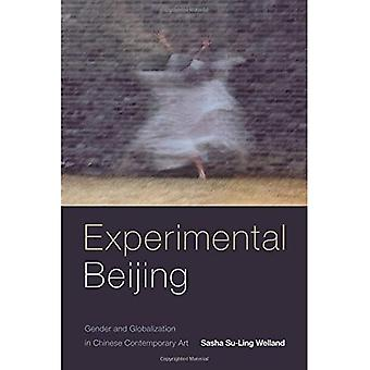 Experimental Beijing: Gender� and Globalization in Chinese Contemporary Art