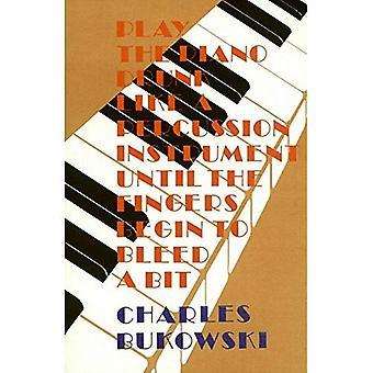 Jouer le Piano ivre comme un Instrument de Percussion, jusqu'à ce que les doigts commencent à saigner un peu