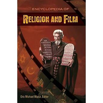 Encyclopedia of Religion and Film de Mazur & Eric