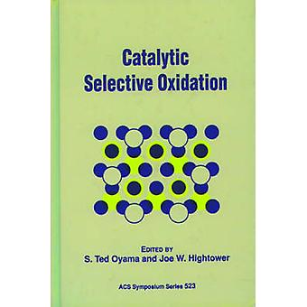 Catalytic Selective Oxidation by Oyama & S. Ted