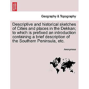 סקיצות תיאוריות היסטוריות של ערים ומקומות ב-Dekkan שעליו מופיע מבוא המכיל תיאור קצר של חצי האי הדרומי וכו ' מאת אנונימי