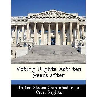 Dix ans après par la Commission américaine sur les droits civils du Voting Rights Act