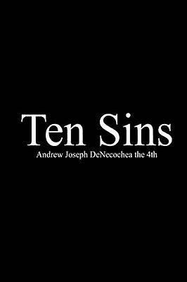 Ten Sins by DeNecochea the 4th & Andrew Joseph