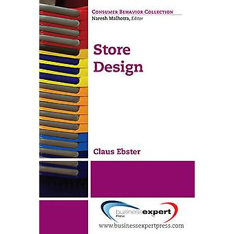Store Design and Visual Merchandising Creating Store Space That Encourages Buying by Ebster & Claus