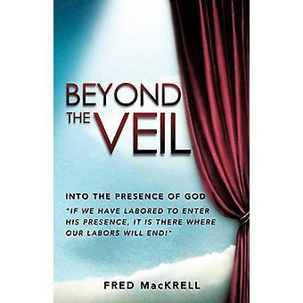 BEYOND THE VEIL door MacKrell & Fred