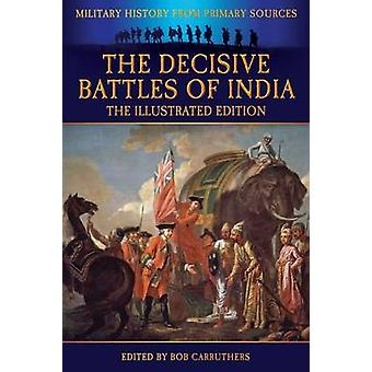 The Decisive Battles of India  The Illustrated Edition by Malleson & G. B.