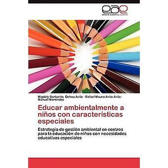 Educar Ambientalmente a Ninos Con Caracteristicas Especiales by Ochoa Avila Migdely Barbarita