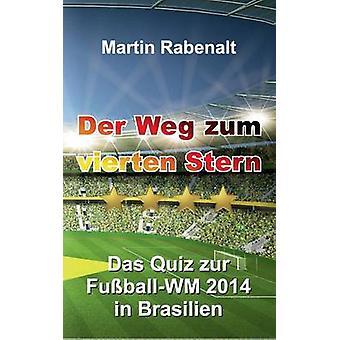 Der Weg zum vierten Stern av Rabenalt & Martin
