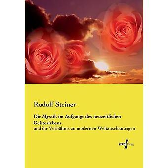 Die Mystik im Aufgange des neuzeitlichen Geisteslebens av Steiner & Rudolf
