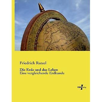 Die Erde und das Leben av Ratzel & Friedrich