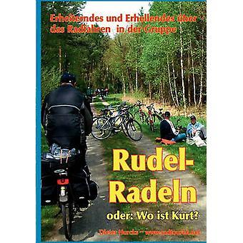Rudelradeln  oder Wo ist Kurt by Hurcks & Dieter