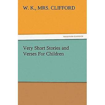 Zeer korte verhalen en verzen voor kinderen door Clifford & W. K. mevrouw