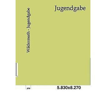 Jugendgabe by Wildermuth & Ottilie